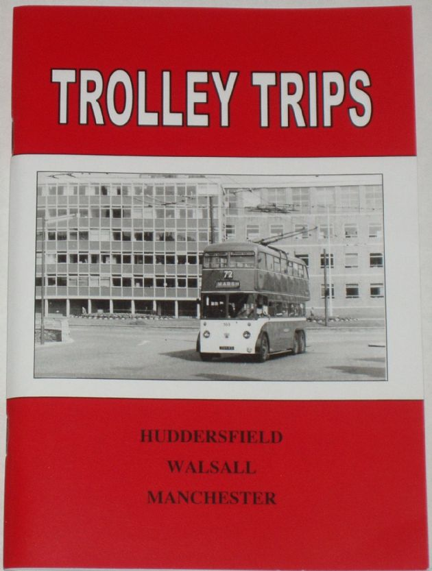Trolley Trips - Huddersfield, Walsall and Manchester, by Stan Ledgard